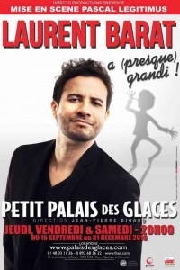 Humoriste Laurent Barat spectacle grandi Palais des Glaces Paris affiche